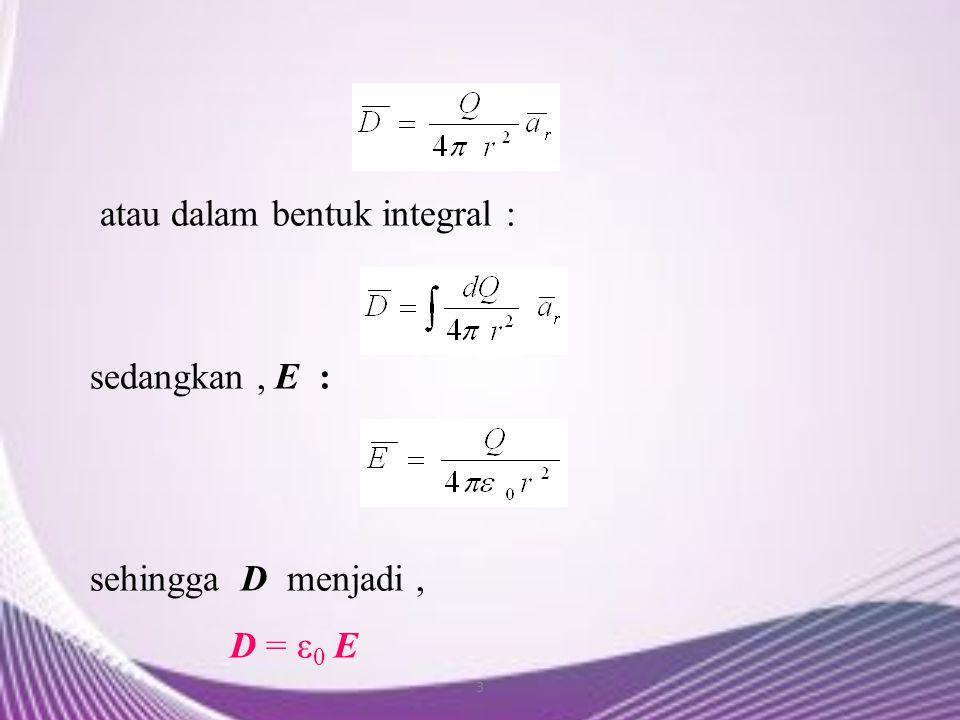 atau dalam bentuk integral :