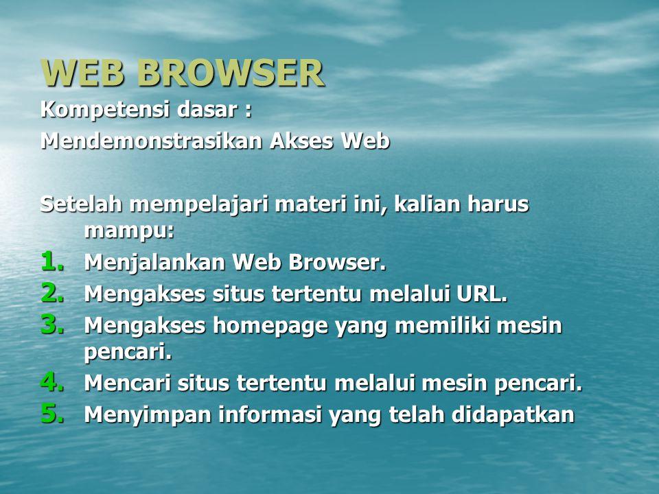 WEB BROWSER Kompetensi dasar : Mendemonstrasikan Akses Web