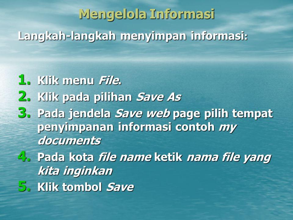 Mengelola Informasi Langkah-langkah menyimpan informasi: