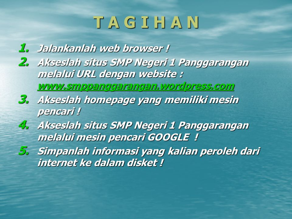 T A G I H A N Jalankanlah web browser !