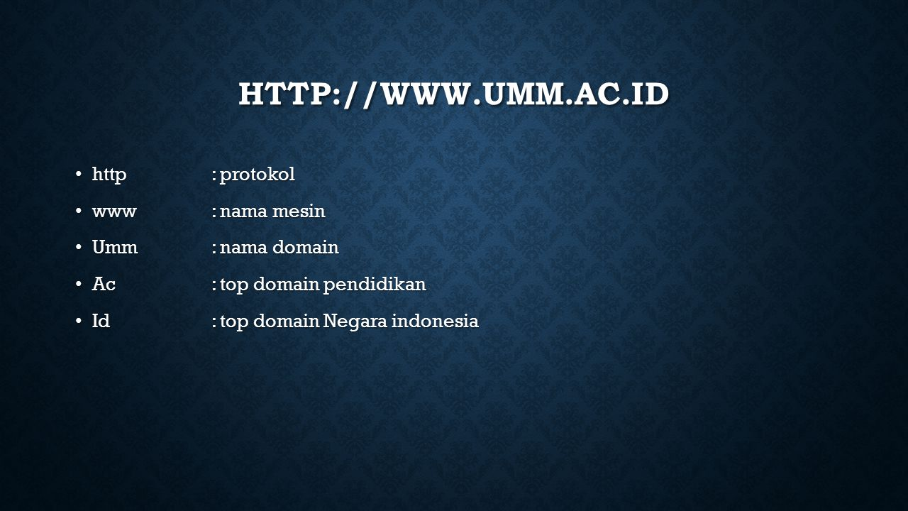 http://www.umm.ac.id http : protokol www : nama mesin