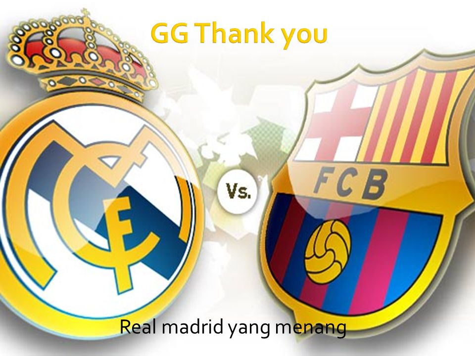 GG Thank you Real madrid yang menang