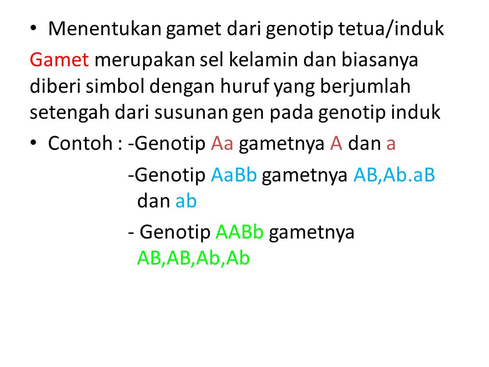 Menentukan gamet dari genotip tetua/induk