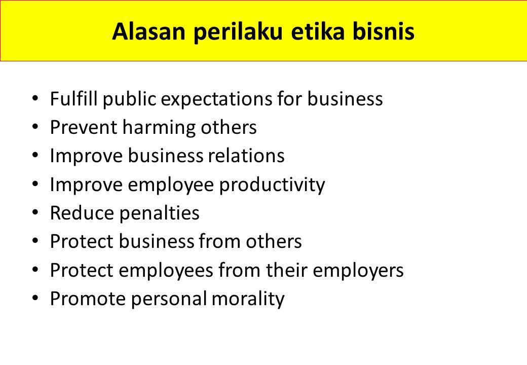 Alasan perilaku etika bisnis