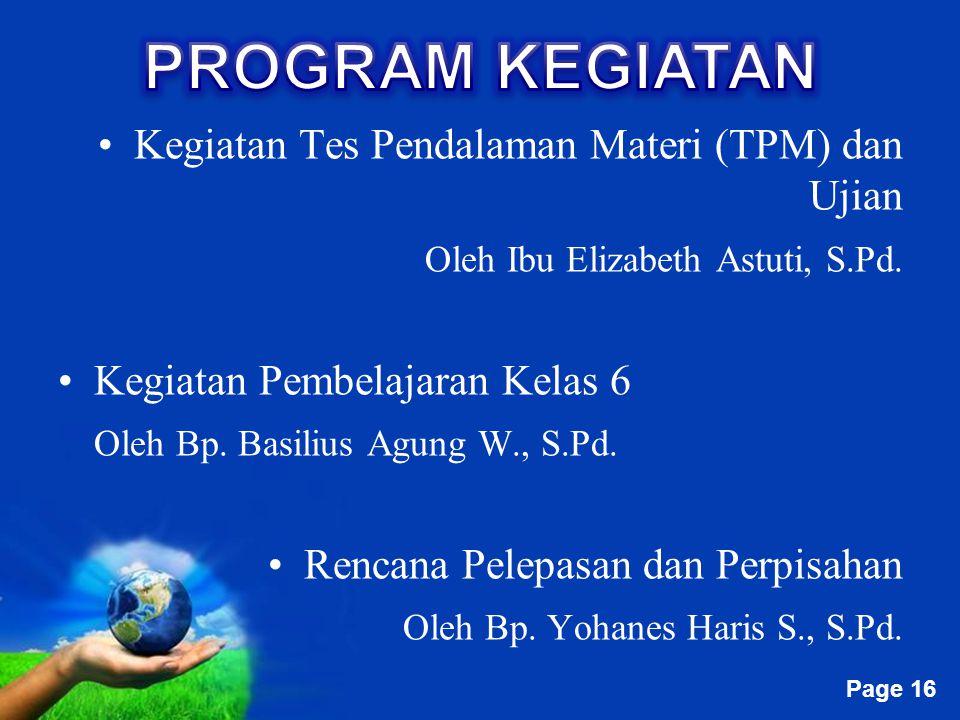 PROGRAM KEGIATAN Kegiatan Tes Pendalaman Materi (TPM) dan Ujian