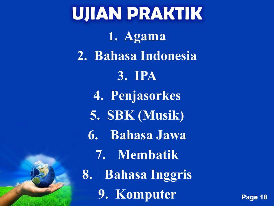 UJIAN PRAKTIK 2. Bahasa Indonesia 3. IPA 4. Penjasorkes 5. SBK (Musik)