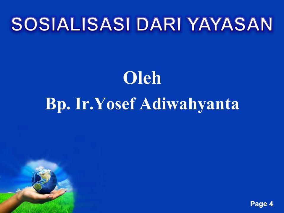 SOSIALISASI DARI YAYASAN Bp. Ir.Yosef Adiwahyanta