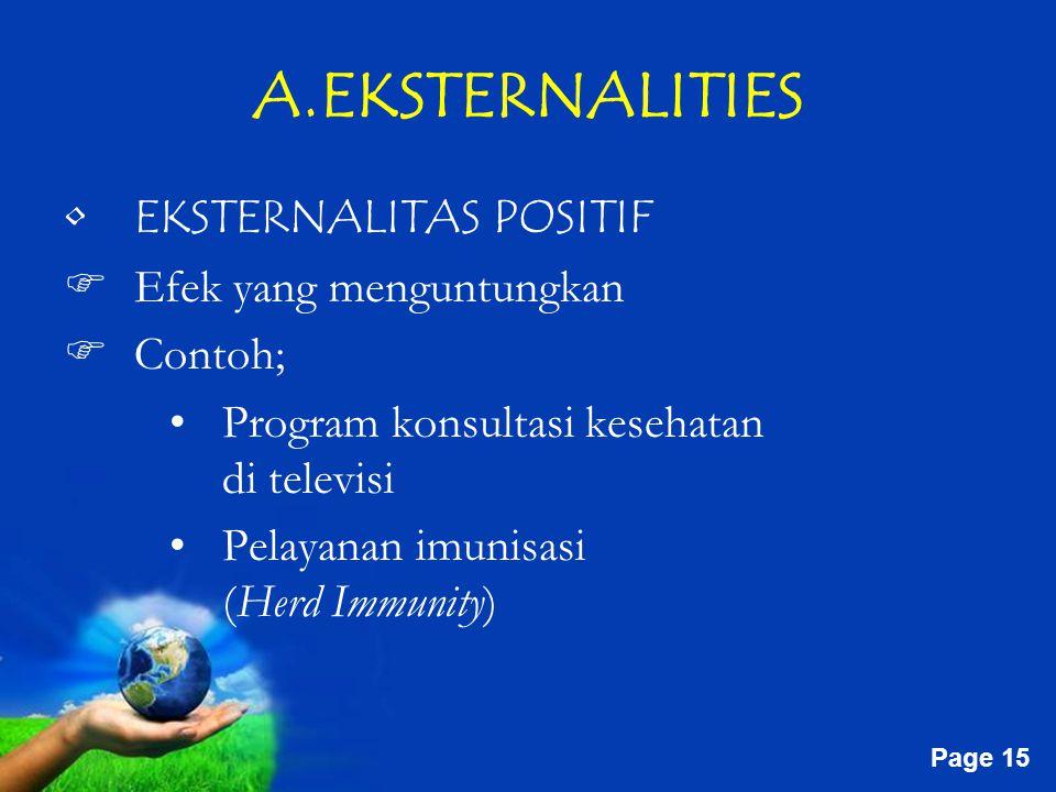 A.EKSTERNALITIES EKSTERNALITAS POSITIF Efek yang menguntungkan Contoh;
