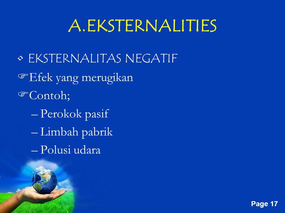 A.EKSTERNALITIES EKSTERNALITAS NEGATIF Efek yang merugikan Contoh;