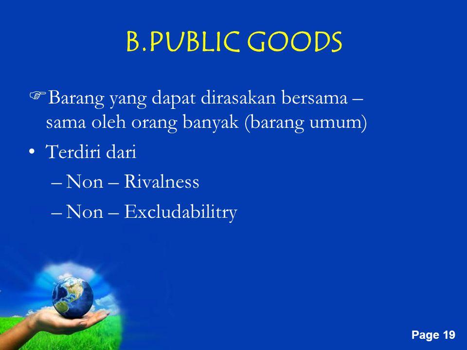 B.PUBLIC GOODS Barang yang dapat dirasakan bersama – sama oleh orang banyak (barang umum)