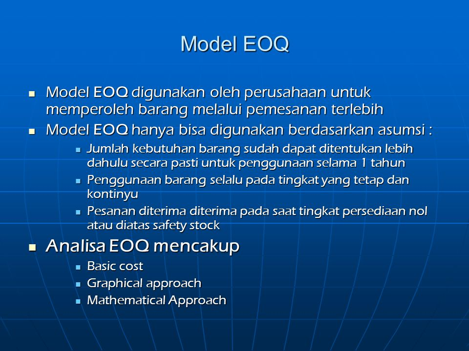Model EOQ Analisa EOQ mencakup