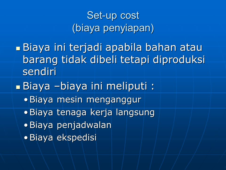Set-up cost (biaya penyiapan)