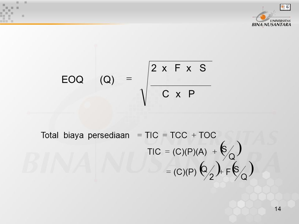 ( ) P x C S F 2 (Q) EOQ = Q S F 2 (C)(P) (C)(P)(A) TIC TOC TCC