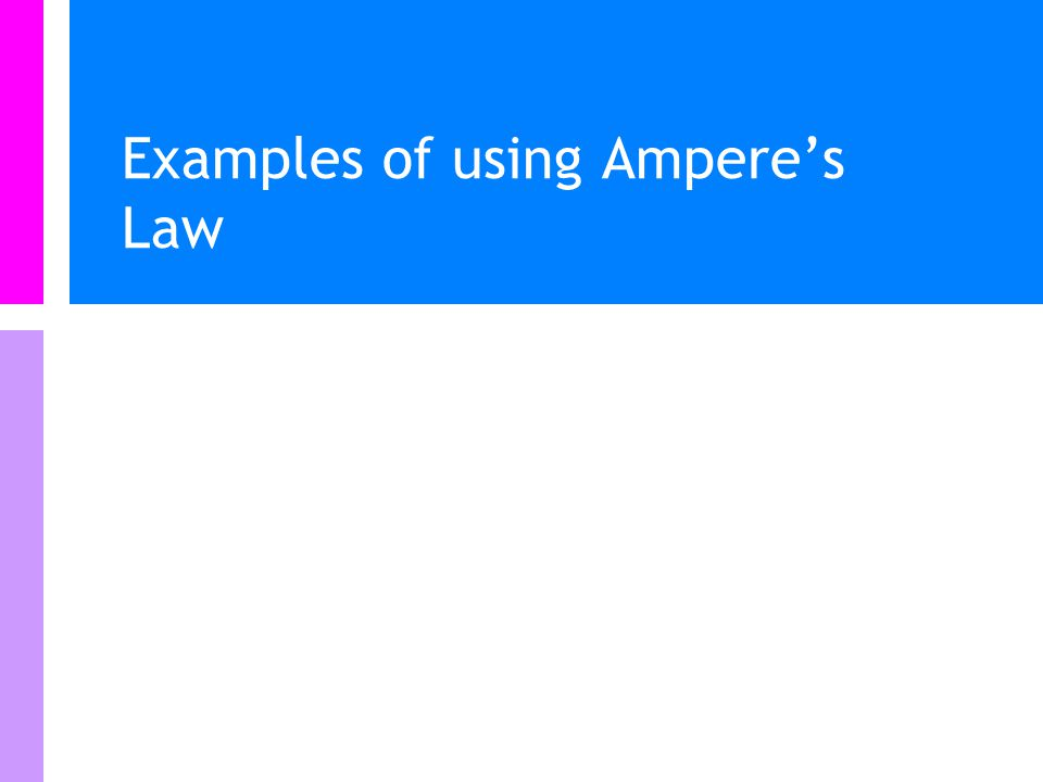 Examples of using Ampere's Law