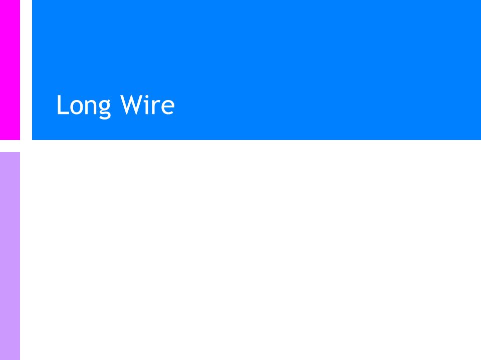 Long Wire