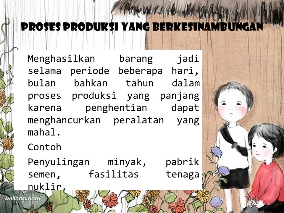 Proses Produksi yang Berkesinambungan