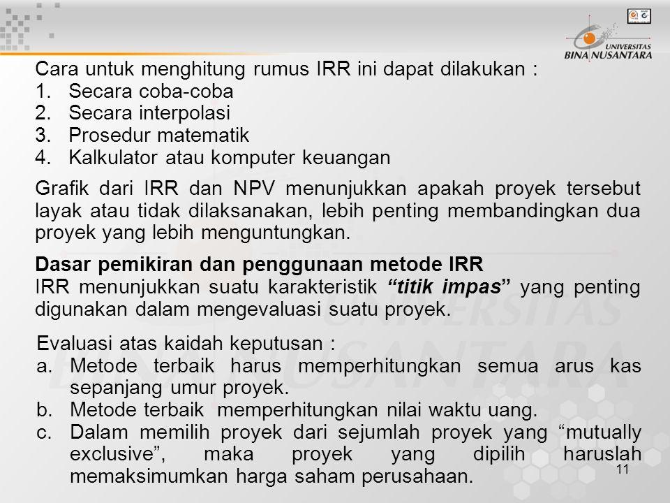 Cara untuk menghitung rumus IRR ini dapat dilakukan :
