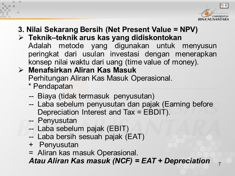 3. Nilai Sekarang Bersih (Net Present Value = NPV)