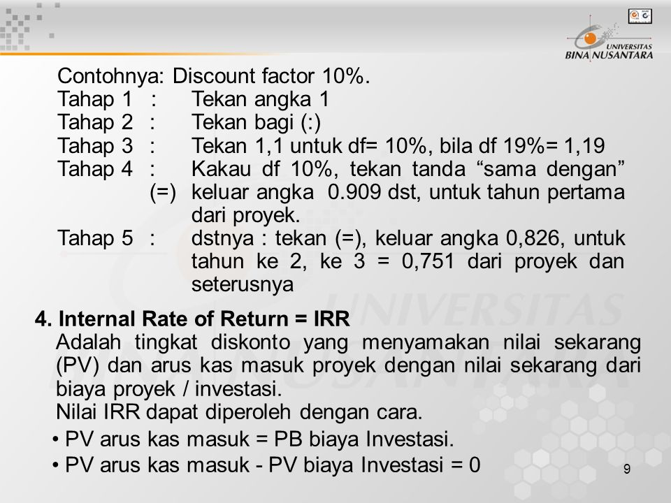 Contohnya: Discount factor 10%.