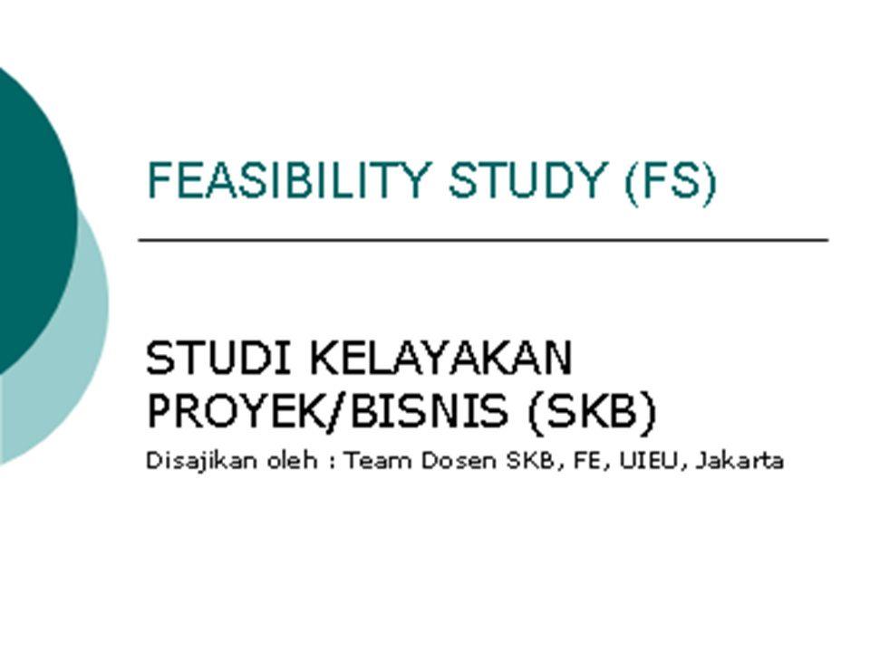 Feasibility Study (FS) Studi Kelayakan Bisnis (SKB)