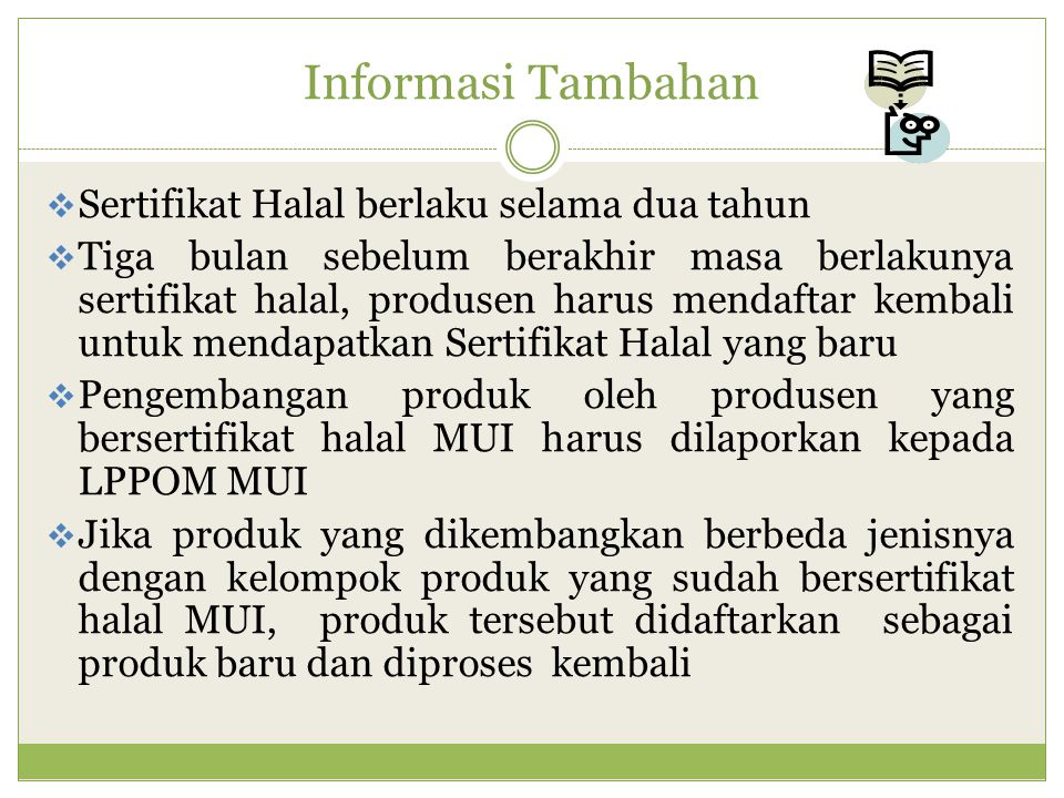 Informasi Tambahan Sertifikat Halal berlaku selama dua tahun