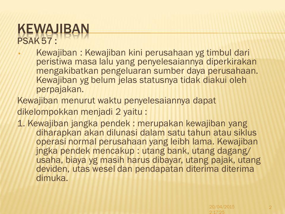 KEWAJIBAN PSAK 57 :