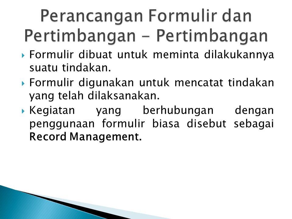 Perancangan Formulir dan Pertimbangan - Pertimbangan