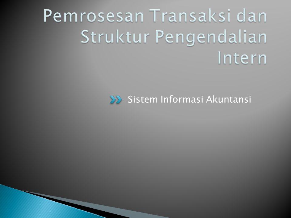 Pemrosesan Transaksi dan Struktur Pengendalian Intern