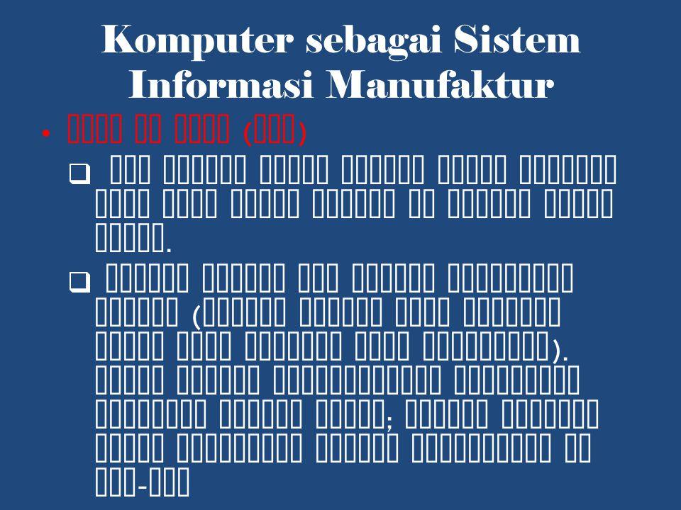 Komputer sebagai Sistem Informasi Manufaktur