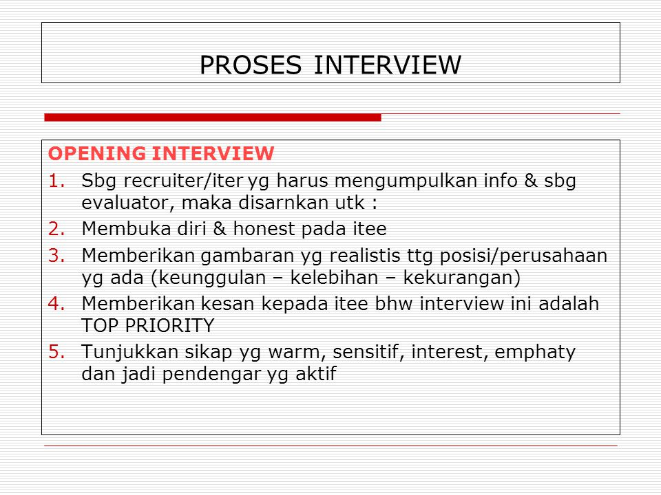 PROSES INTERVIEW OPENING INTERVIEW