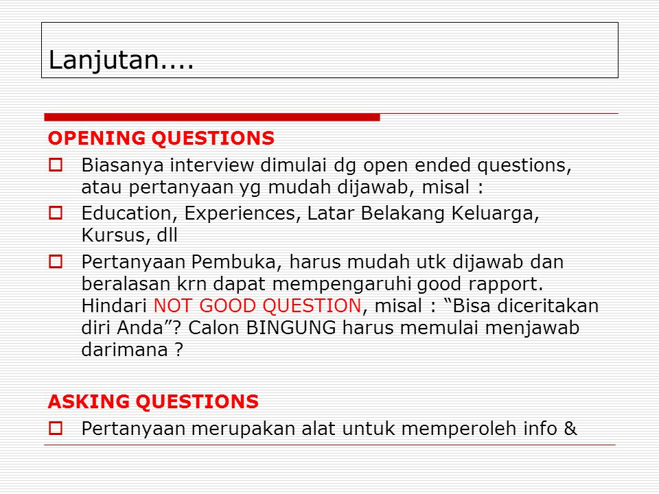 Lanjutan.... OPENING QUESTIONS