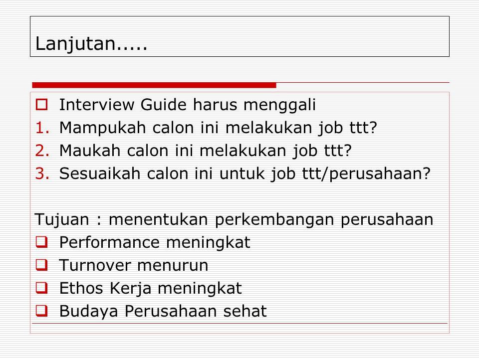 Lanjutan..... Interview Guide harus menggali