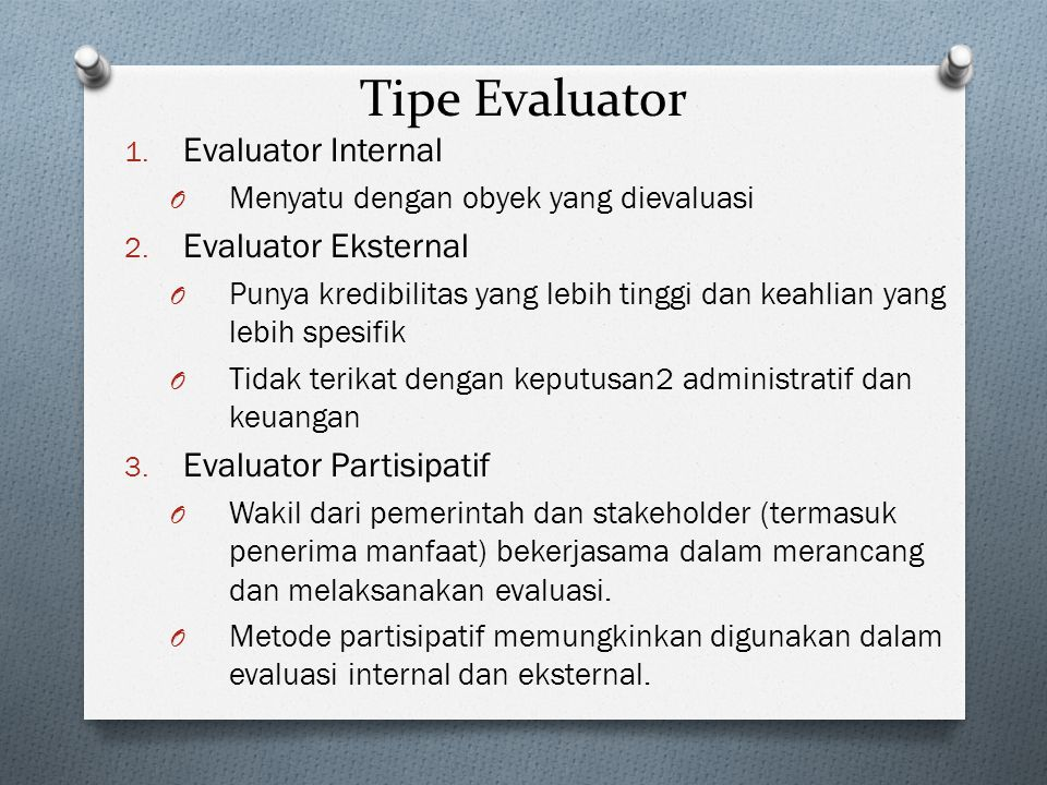 Tipe Evaluator Evaluator Internal Evaluator Eksternal