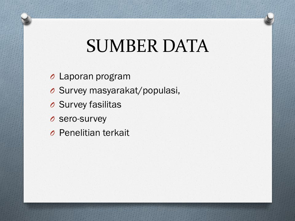 SUMBER DATA Laporan program Survey masyarakat/populasi,