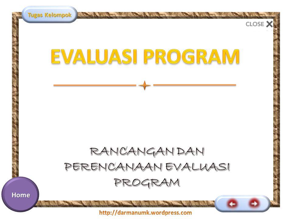 RANCANGAN DAN PERENCANAAN EVALUASI PROGRAM