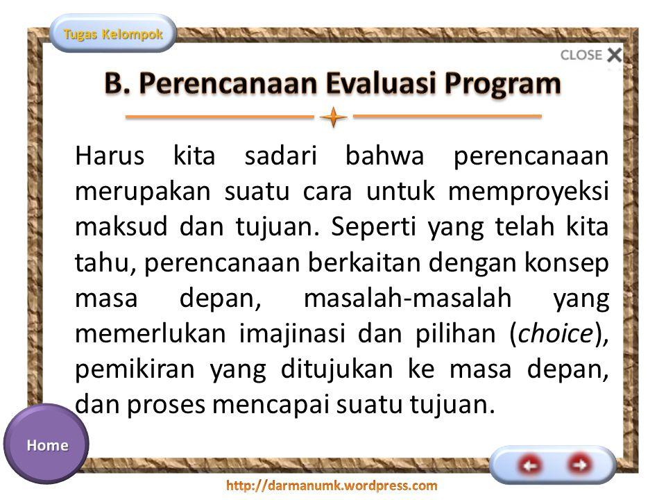 B. Perencanaan Evaluasi Program