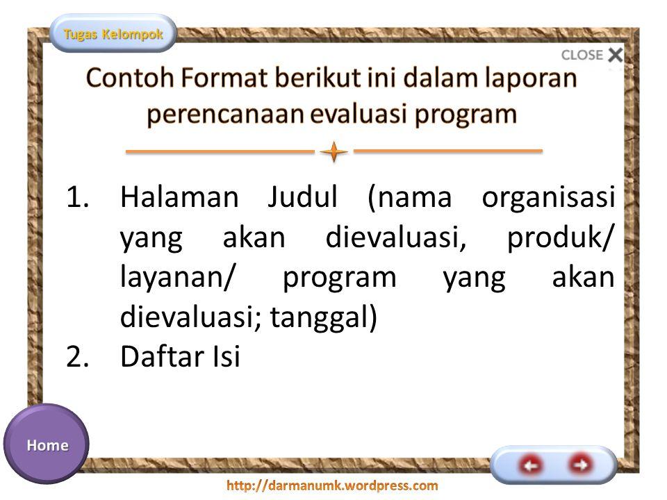Contoh Format berikut ini dalam laporan perencanaan evaluasi program