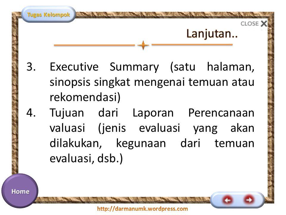 Lanjutan.. Executive Summary (satu halaman, sinopsis singkat mengenai temuan atau rekomendasi)
