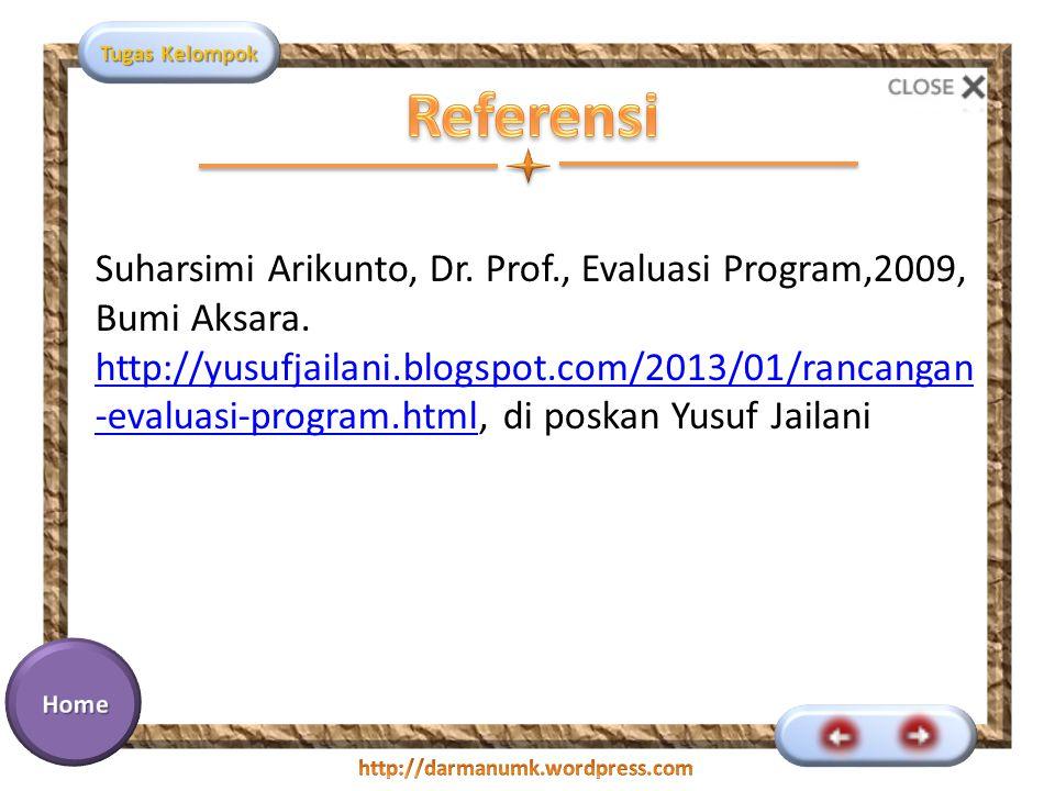Referensi Suharsimi Arikunto, Dr. Prof., Evaluasi Program,2009, Bumi Aksara.
