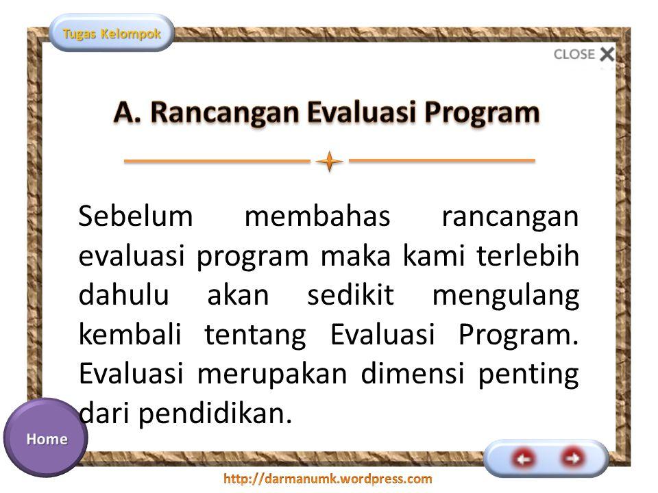 A. Rancangan Evaluasi Program