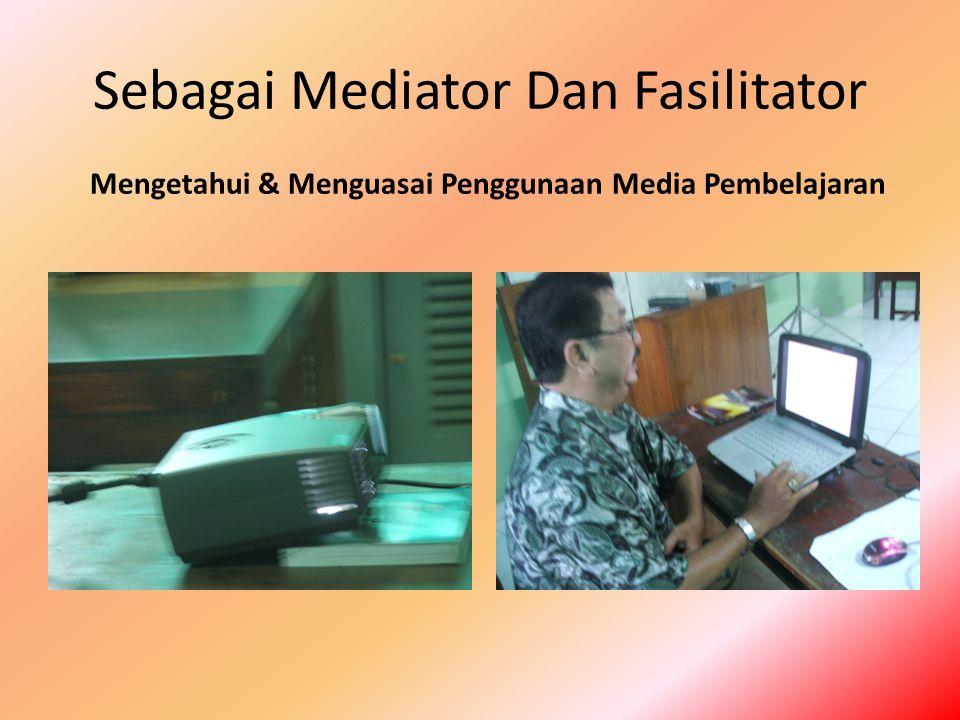 Sebagai Mediator Dan Fasilitator
