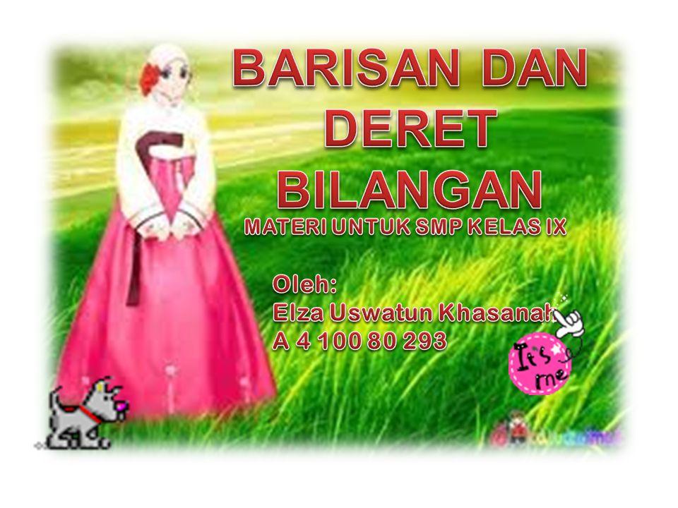 BARISAN DAN DERET BILANGAN