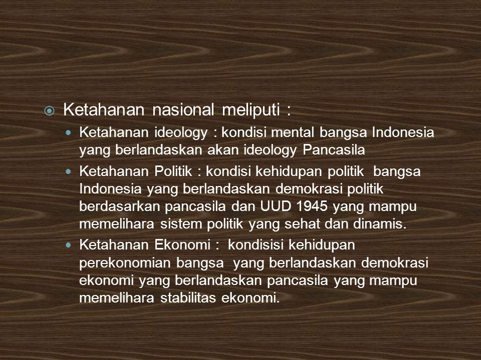 Ketahanan nasional meliputi :