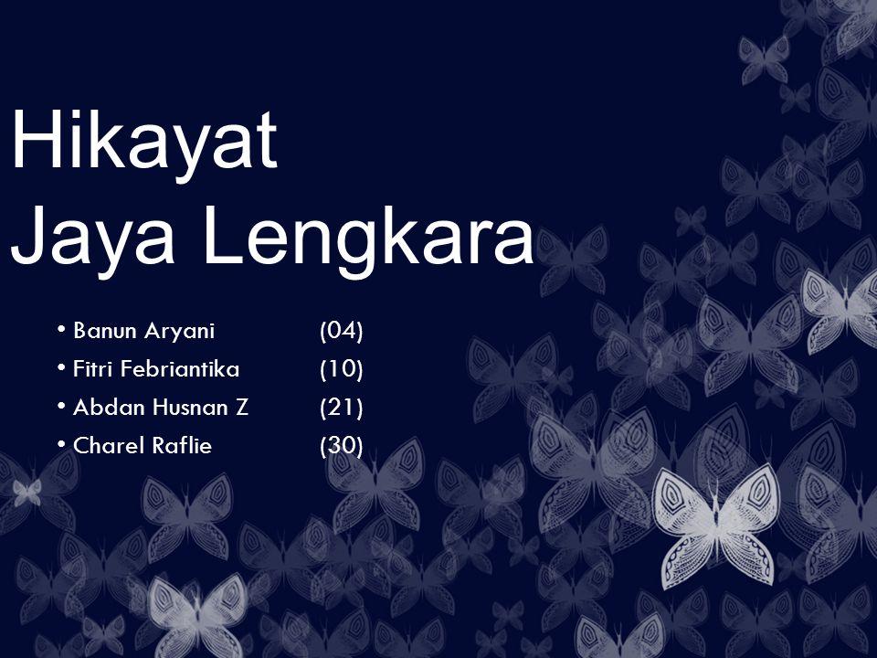 Hikayat Jaya Lengkara Banun Aryani (04) Fitri Febriantika (10)