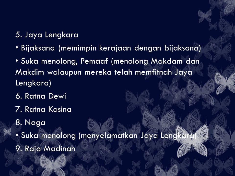 5. Jaya Lengkara Bijaksana (memimpin kerajaan dengan bijaksana)