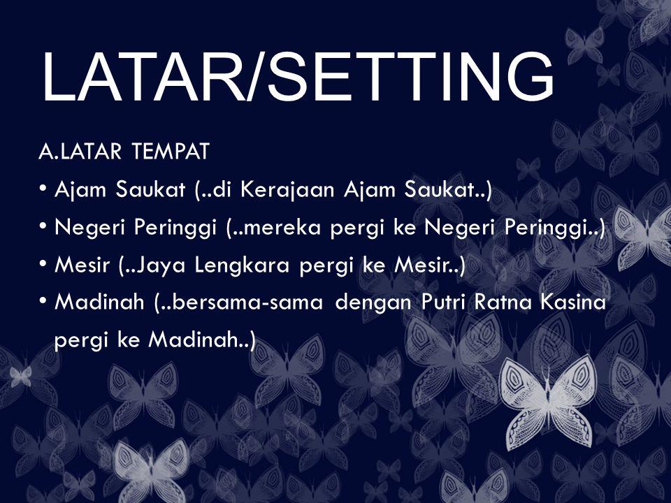 LATAR/SETTING LATAR TEMPAT Ajam Saukat (..di Kerajaan Ajam Saukat..)