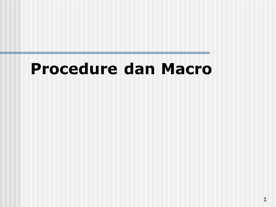 Procedure dan Macro
