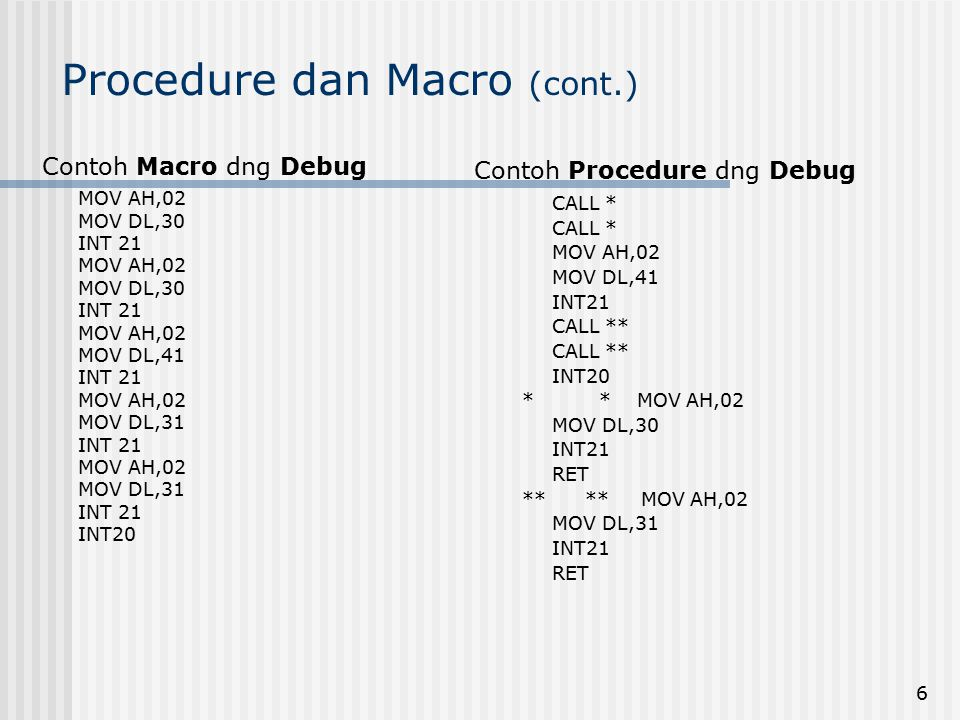 Procedure dan Macro (cont.)