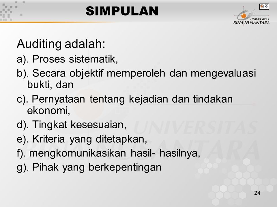 SIMPULAN Auditing adalah: a). Proses sistematik,