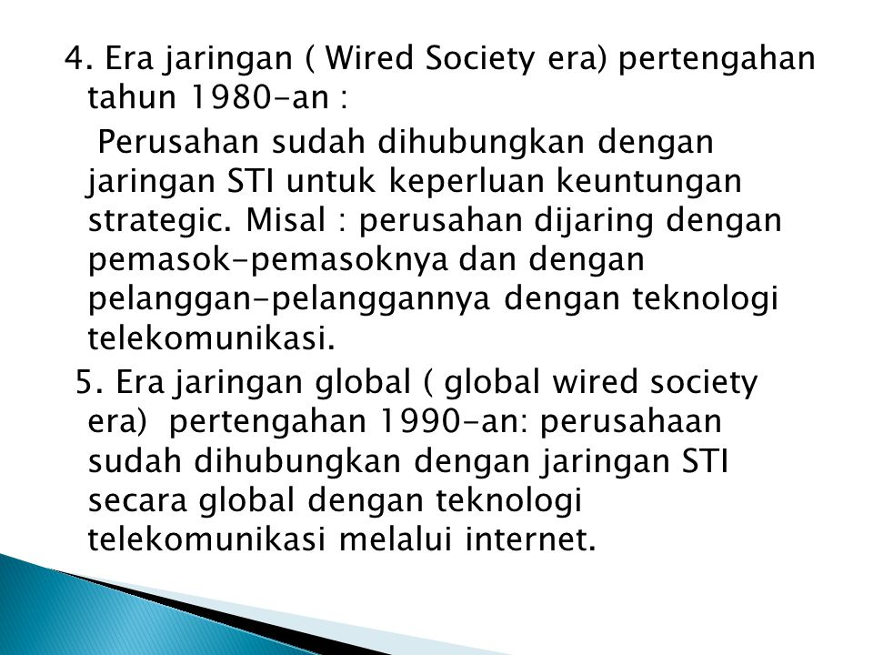 4. Era jaringan ( Wired Society era) pertengahan tahun 1980-an :